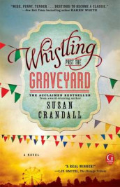 Whistling Past the Graveyard av Susan Crandall (Heftet)