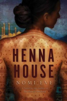 Henna House: A Novel av Nomi Eve (Innbundet)