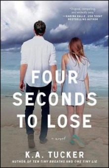 Four Seconds to Lose av K. A. Tucker (Heftet)