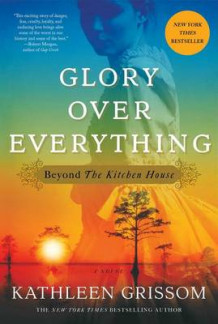 Glory Over Everything av Kathleen Grissom (Innbundet)