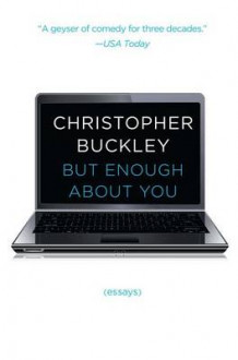 But Enough About You: Essays av Buckley (Heftet)