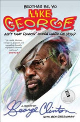 Omslag - Brothas Be, Yo Like George, Ain't That Funkin' Kinda Hard on You?