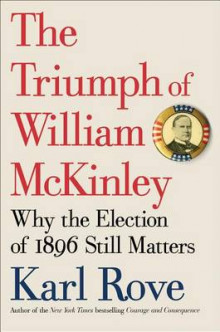 The Triumph of William McKinley av Karl Rove (Innbundet)