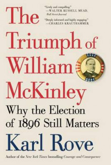 The Triumph of William McKinley av Karl Rove (Heftet)