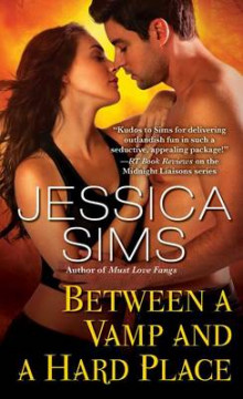 Between a Vamp and a Hard Place av Jessica Sims (Heftet)