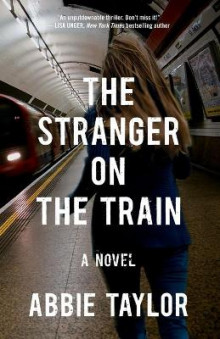 The Stranger on the Train av Abbie Taylor (Heftet)