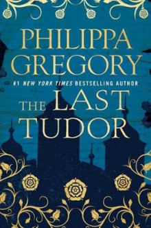 The Last Tudor av Philippa Gregory (Innbundet)