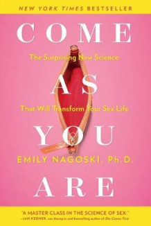 Come as You Are av Emily Nagoski (Heftet)