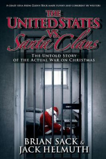 The United States vs. Santa Claus av Brian Sack og Jack Helmuth (Heftet)