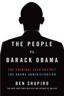 The People Vs. Barack Obama av Ben Shapiro (Innbundet)