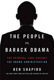The People vs. Barack Obama av Ben Shapiro (Heftet)