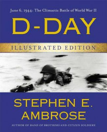 D-Day Illustrated Edition av Stephen E Ambrose (Innbundet)