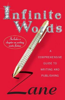 Infinite Words: A Guide to Creating, Publishing, and Producing Writing That Sells av Zane (Heftet)