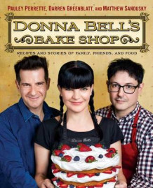 Donna Bell's Bake Shop: Recipes and Stories of Family, Friends, and Food av Perrette og Greenblatt (Innbundet)