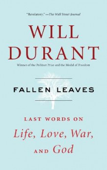 Fallen Leaves: Last Words on Life, Love, War, and God av Durant (Heftet)
