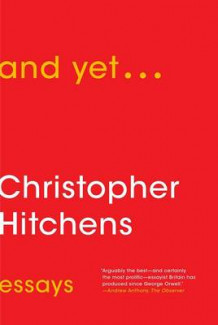 And Yet... av Christopher Hitchens (Innbundet)