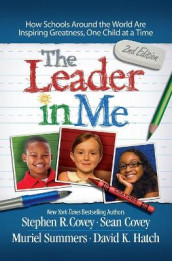 The Leader in Me: How Schools Around the World Are Inspiring Greatness, One Child at a Time av Stephen R. Covey (Heftet)