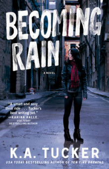 Becoming Rain av K. A. Tucker (Heftet)