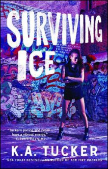 Surviving Ice av K. A. Tucker (Heftet)