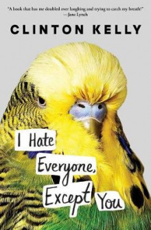 I Hate Everyone, Except You av Clinton Kelly (Heftet)