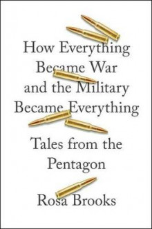 How Everything Became War and the Military Became Everything av Rosa Brooks (Innbundet)