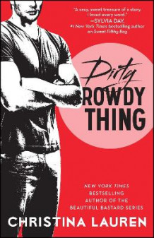 Dirty Rowdy Thing av Christina Lauren (Heftet)
