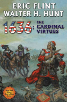 1636: The Cardinal Virtues av Eric Flint og Walter H. Hunt (Innbundet)