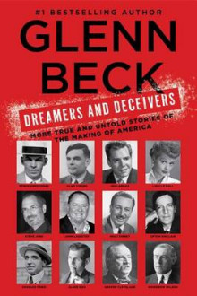Dreamers and Deceivers av Glenn Beck (Heftet)