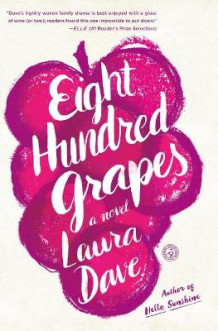 Eight Hundred Grapes av Laura Dave (Heftet)