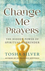 Omslag - Change Me Prayers: The Hidden Power of Spiritual Surrender