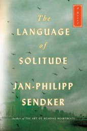 The Language of Solitude av Jan-Philipp Sendker (Innbundet)