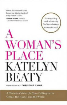 A Woman's Place av Katelyn Beaty (Innbundet)