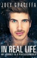 In Real Life: My Journey to a Pixelated World av Joey Graceffa (Heftet)