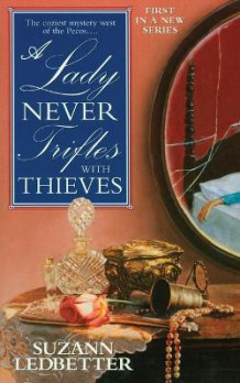 A Lady Never Trifles with Thieves av Suzann Ledbetter (Heftet)