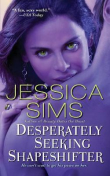Desperately Seeking Shapeshifter av Jessica Sims (Heftet)