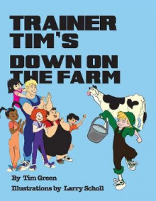 Trainer Tim's Down on the Farm av Tim Green (Heftet)
