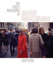 The Street Philosophy of Garry Winogrand av Geoff Dyer (Innbundet)