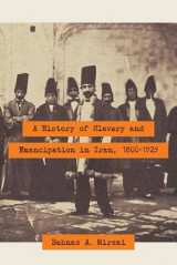 Omslag - A History of Slavery and Emancipation in Iran, 1800-1929