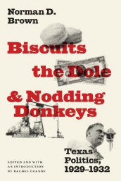 Biscuits, the Dole, and Nodding Donkeys av Norman D. Brown (Innbundet)
