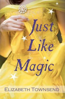 Just Like Magic av Elizabeth Townsend (Heftet)