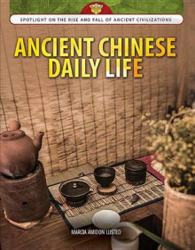 Ancient Chinese Daily Life av Marcia Amidon Lusted (Innbundet)