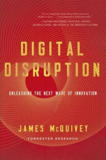 Digital Disruption av James McQuivey (Innbundet)