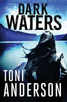 Dark Waters av Toni P. Anderson (Heftet)