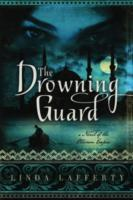 The Drowning Guard av Linda Lafferty (Heftet)