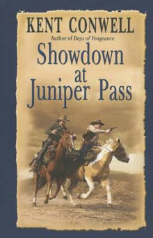 Showdown at Juniper Pass av Kent Conwell (Heftet)