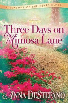 Three Days on Mimosa Lane av Anna DeStefano (Heftet)