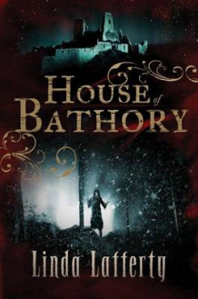 House of Bathory av Linda Lafferty (Heftet)