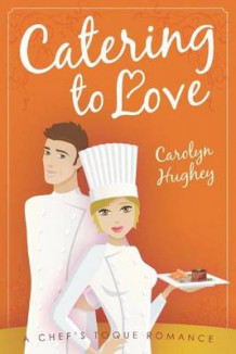 Catering to Love av Carolyn Hughey (Heftet)