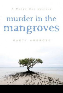 Murder in the Mangroves av Martha Ambrose (Heftet)