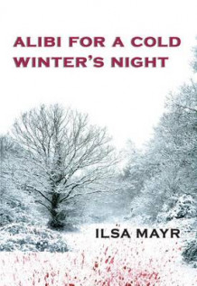 Alibi for a Cold Winter's Night av Ilsa Mayr (Heftet)